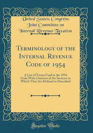 Terminology Of The Internal Revenue Code Of 1954 A List Of Terms