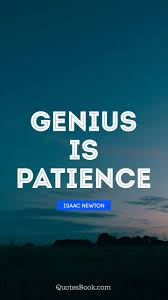 Genius Is Patience Quote By Isaac Newton Quotesbook