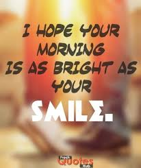 Good Morning And Smile Quotes Best of Bright Smile Quotes For Her Love Pinterest Smiling Quotes