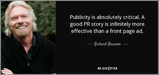 Pr Quotes Richard Branson quote Publicity is absolutely critical A good PR 42