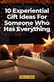 10 great experiential gift ideas for someone who doesn t need more things