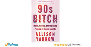 Amazon.com: 90s Bitch: Media, Culture, and the Failed Promise of ...