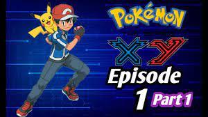 DOWNLOAD: Pokemon Xy Episode 1 Part 1 .Mp4 & MP3, 3gp | NaijaGreenMovies,  Fzmovies, NetNaija