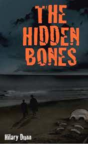 The Hidden Bones: Dunn, Hilary: 9780557103287: Books - Amazon.ca
