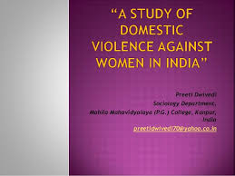 A Study Of Domestic Violence Against Women In India