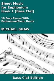 Sheet Music For Euphonium Book 1 Bass Clef Ebook By Michael Shaw Rakuten Kobo