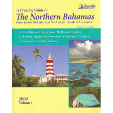 Cruising Guide To Northern Bahamas From Grand Bahamas The Abacos