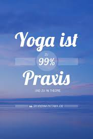 Yoga Zitate Yoga Ist Zu 99 Praxis Amicellade