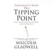 the tipping point how little things can make a big difference by  the tipping point how little things can make a big difference by malcolm gladwell