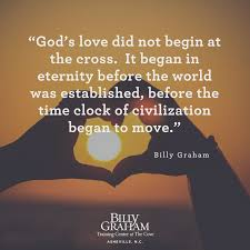 God's Love Quotes Beauteous 48 Quotes From Billy Graham On The Love Of God Notes From The Cove