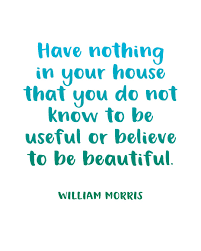 William Morris Quote Useful Or Beautiful Best Of Printable Inspiration Useful Or Beautiful Quote By William Morris