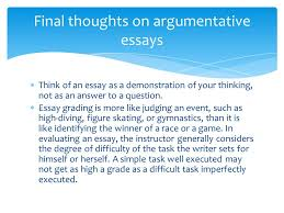 argumentative essays  most college essays assignments ask the  think of an essay as a demonstration of your thinking not as an answer