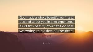 "God And Beauty Quotes Best of Donald Miller Quote ""God Made A Whole Beautiful Earth And Decided"