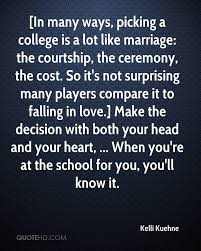 kelli kuehne marriage quotes quotehd in many ways picking a college is a lot like marriage the courtship