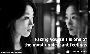 Quotes About Facing Yourself Best Of Facing Yourself Is One Of The Most Unpleasant StatusMind