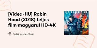 Videa™.2020 teljes film magyarul mozicsillag. Videa Hu Robin Hood 2018 Teljes Film Magyarul Hd 4k Empestiferar