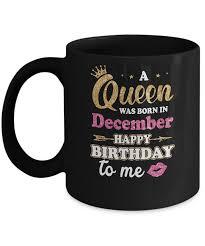 A Queen Was Born In December Happy Birthday Gift Mug 11oz