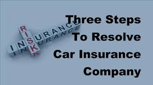 three steps to resolve car insurance company disputes 2017 auto insurance facts