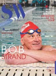 Swimming World Magazine, April 2013 Pictured: Bob Strand ...