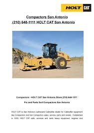 Compactors San Antonio (210) 648-1111 by HOLT CAT San Antonio - issuu