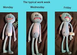 the work week as told by meeseeks ur