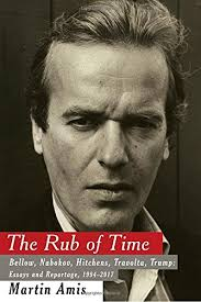the rub of time bellow nabokov hitchens travolta trump  the rub of time bellow nabokov hitchens travolta trump essays and reportage 1994 2017 martin amis 9781400044535 com books