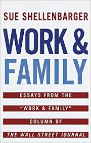 work family essays from the work family column of the wall  work family essays from the work family column of the wall street journal