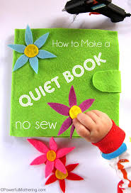 how to make a quiet book the no sew way with powerfulmothering