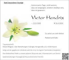 Alle Traueranzeigen für Victor Hendrix | trauer.rp-online.de