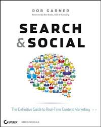 best marketing dissertation topics images  search and social the definitive guide to real time content marketing rob garner