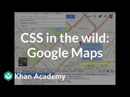 CSS in the wild: Google Maps (video) | Khan Academy