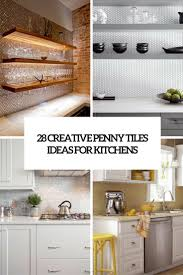 For Kitchen Tiles 28 Creative Penny Tiles Ideas For Kitchens Digsdigs