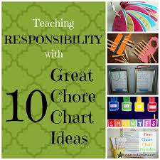 Teaching Responsibility And 10 Great Chore Charts
