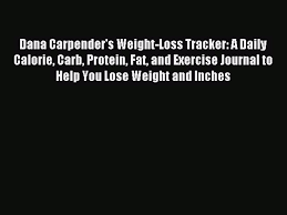 Weight Loss And Inches Tracker Read Dana Carpenders Weight Loss Tracker A Daily Calorie Carb