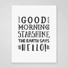 Good Morning Starshine Quote Best Of Morning Starshine Art Print