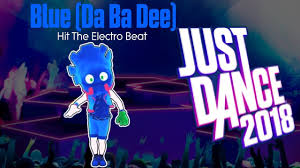 just dance 2018 i m blue da ba dee
