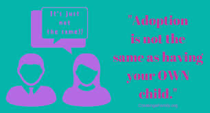 "Adoption Quotes Awesome Adoption Is Not The Same As Having A Child Of Your Own"" Creating A"