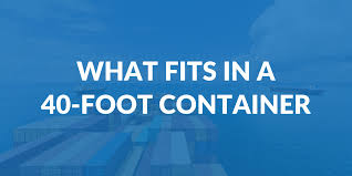 what fits in a 40 foot container
