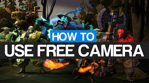 dota 2 how to use free camera youtube