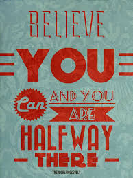 Optimism Quotes Stunning Believe You Can And You Are Halfway There Teddy R Quotes To Love