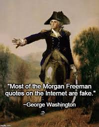 Morgan Freeman Quotes Custom George Washington Opines On Morgan Freeman Quotes Imgflip