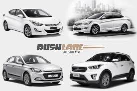 new car launches from hyundaiHyundai ix25 launch in Nov i20 Cross April new Verna Feb
