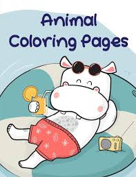 Signup to get the inside scoop from our monthly newsletters. Amazon Com Animal Coloring Pages Baby Cute Animals Design And Pets Coloring Pages For Boys Girls Children Books For Grown Ups 9781712419212 Mimo J K Books