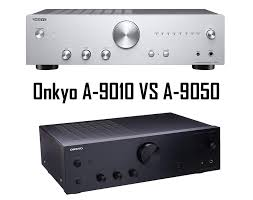 Onkyo A 9010 Vs A 9050 Yourmediashelf