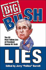 big bush lies essays and a list of the most telling lies of  296517
