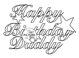 happy birthday daddy coloring pages o9807 happy birthday coloring pages free view happy birthday dad coloring