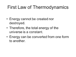 first law of thermodynamics energy cannot be created nor destroyed