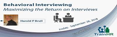 Behavioral Interviewing Webinar On Behavioral Interviewing Maximizing The Return On