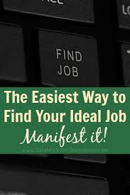 easiest way to your ideal job manifest it sarah petruno get tips on how to manifest and get your ideal job what to put on