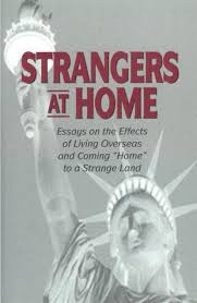 strangers at home essays on the effects of living overseas and  517472